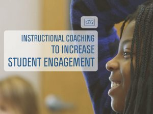 Presentation - Instructional Coaching to increase student engagement